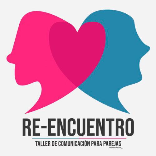 Re-Encuentro   Taller de comunicación para parejas